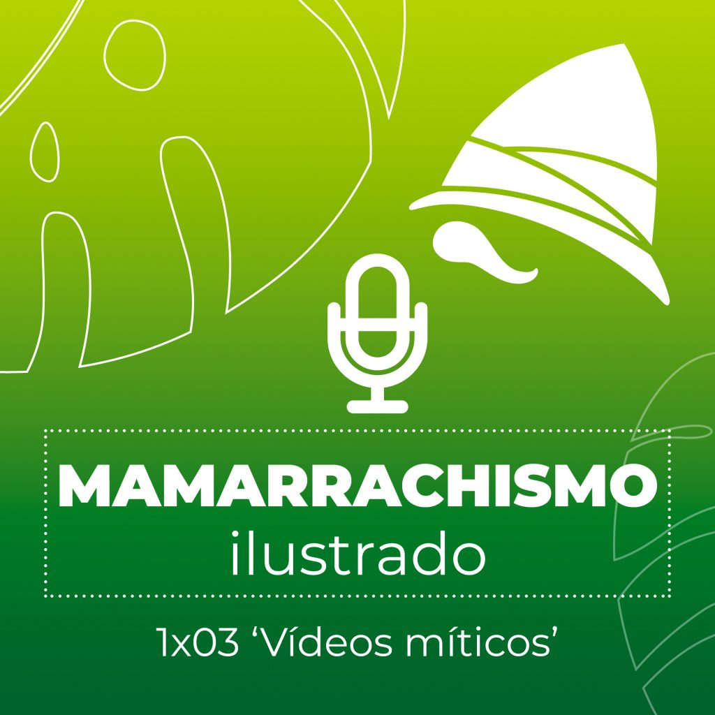 Mamarrachismo Ilustrado 1x03 - Vídeos míticos