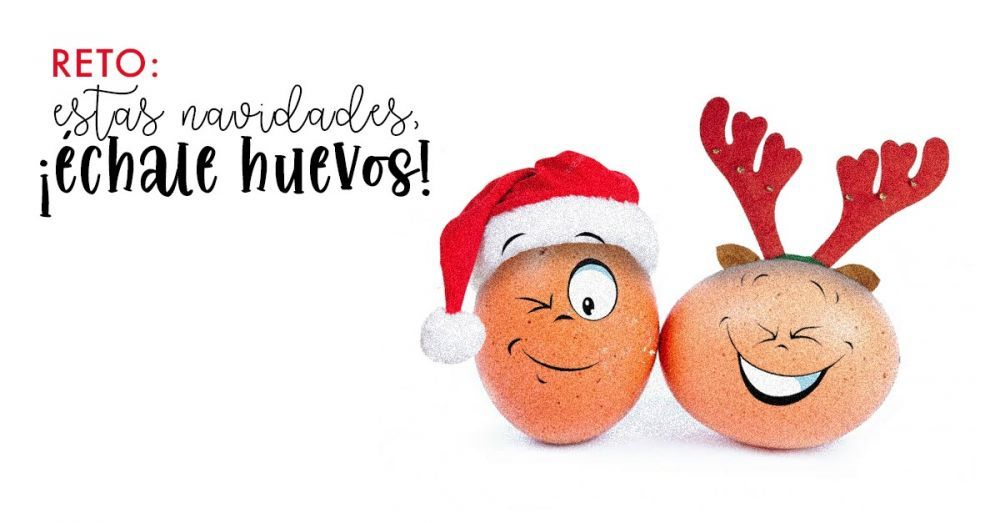 Esta Navidad échale huevos